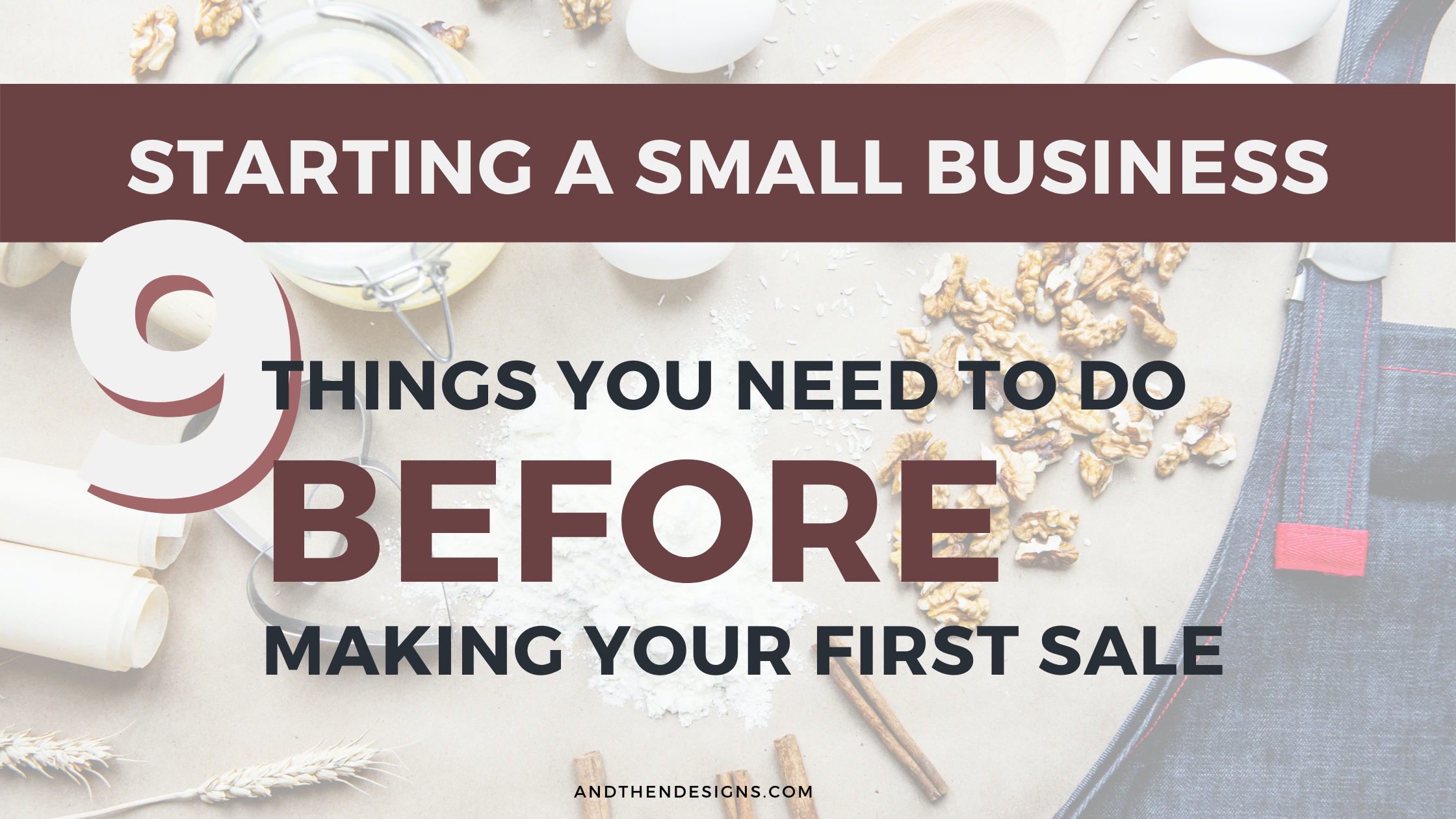 Starting a Small Business – 9 Things You Need to Do Before Making Your First Sale