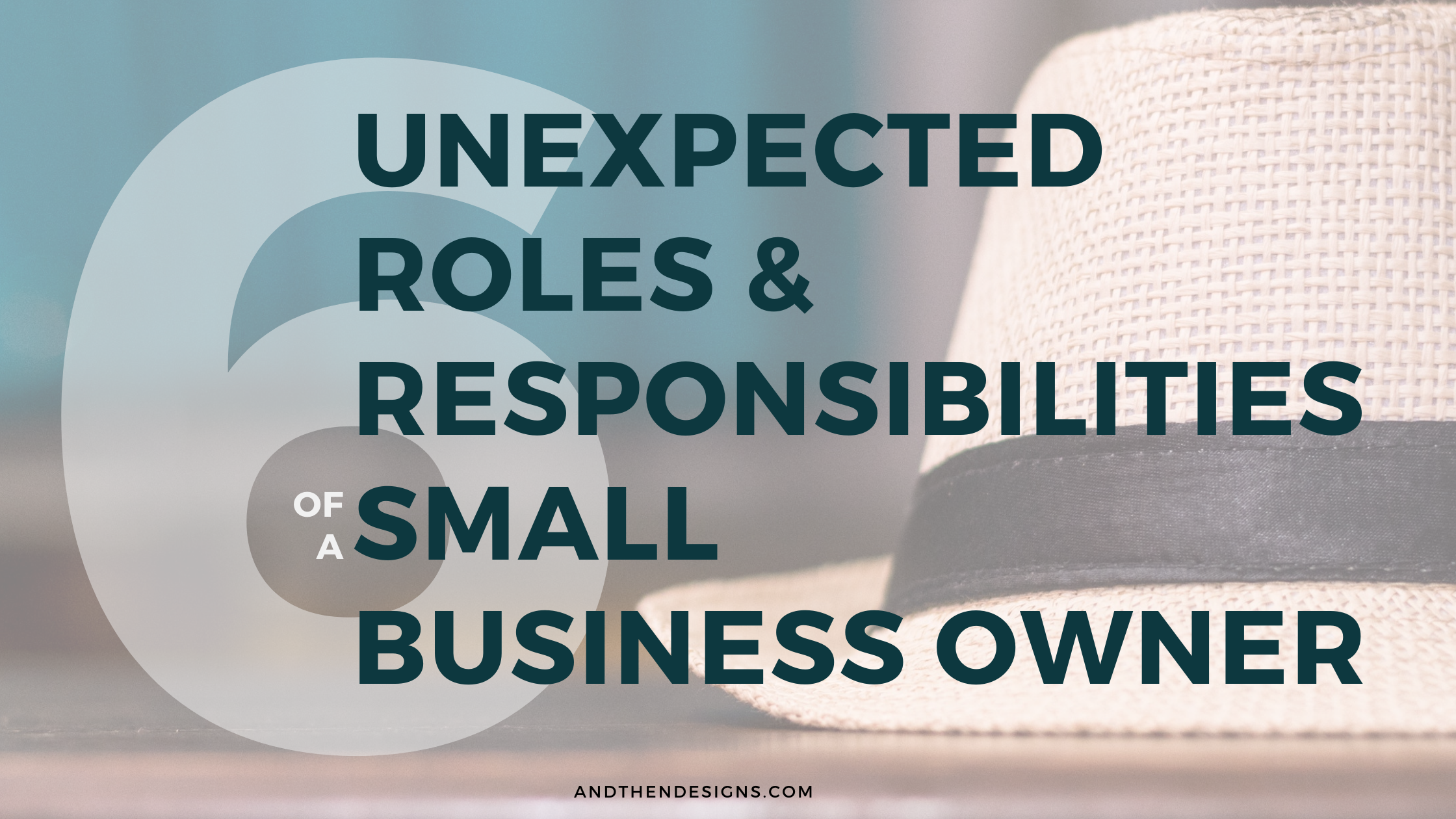 Six Unexpected Roles & Responsibilities Of A Small Business Owner