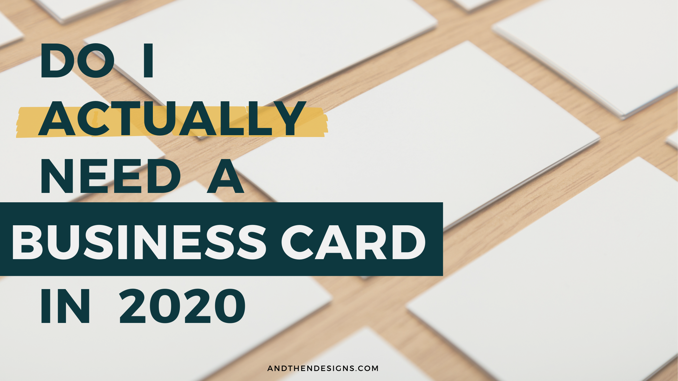Do I Actually Need a Business Card in 2020? (Plus How to Get Noticed)